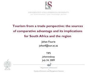 Johan Fourie johanf@sun.ac.za TIPS Johannesburg July 24, 2009