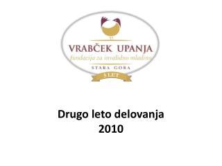 Drugo leto delovanja 2010