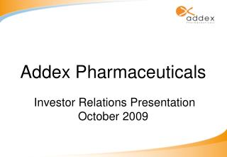 Addex Pharmaceuticals Investor Relations Presentation October 2009