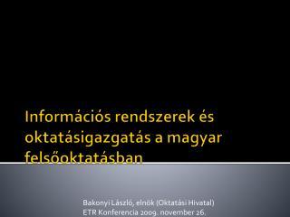 Információs rendszerek és oktatásigazgatás a magyar felsőoktatásban