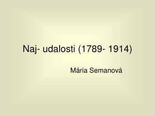 Naj- udalosti (1789- 1914)
