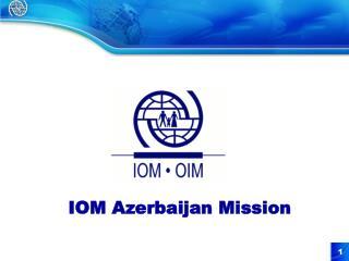IOM Azerbaijan Mission