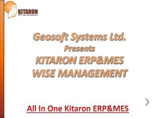 Geosoft Systems Ltd. Presents KITARON  ERP&MES WISE MANAGEMENT