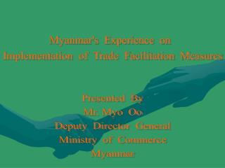 Myanmar's  Experience  on   Implementation  of  Trade  Facilitation  Measures