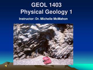 GEOL 1403 Physical Geology 1
