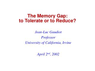 The Memory Gap:  to Tolerate or to Reduce?