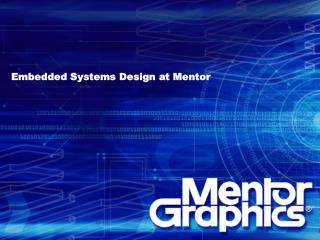 Embedded Systems Design at Mentor