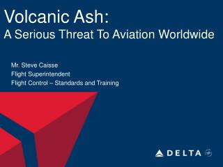 Volcanic Ash:  A Serious Threat To Aviation Worldwide
