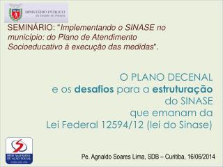 Pe. Agnaldo Soares Lima, SDB – Curitiba, 16/06/2014