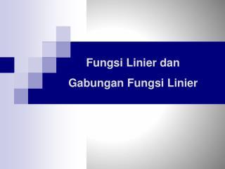 Fungsi Linier dan Gabungan Fungsi Linier