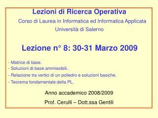 Lezione n° 8: 30-31 Marzo 2009 - Matrice di base.   Soluzioni di base ammissibili.