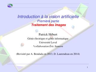 Introduction � la vision artificielle  Premi�re partie Traitement des images