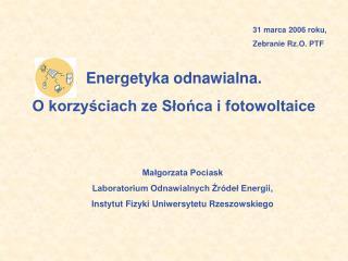 Energetyka odnawialna.  O korzyściach ze Słońca i fotowoltaice