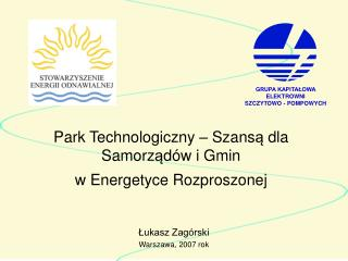 Park Technologiczny – Szans ą  dla  Samorz ą dów i Gmin w Energetyce Rozproszonej
