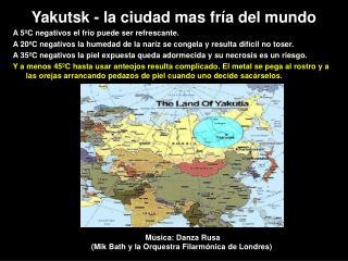 Yakutsk -  l a ci u dad mas fr í a d el  mundo
