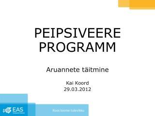 PEIPSIVEERE PROGRAMM Aruannete t�itmine Kai Koord 29.03.2012