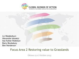 Focus Area 2 Restoring value to Grasslands