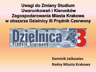 Dominik Jaśkowiec Radny Miasta Krakowa
