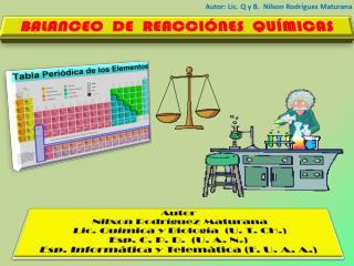 Autor: Lic. Q y B.  Nilxon Rodr�guez Maturana