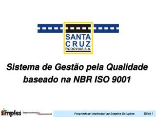 Sistema de Gestão pela Qualidade baseado na NBR ISO 9001