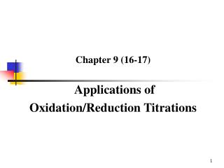 Chapter 9 (16-17) Applications of  Oxidation/Reduction Titrations