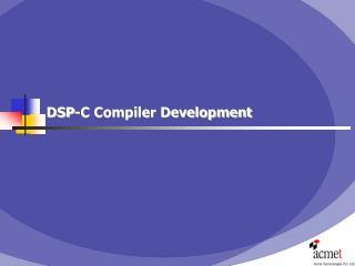 DSP-C Compiler Development