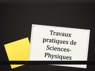 Travaux pratiques de Sciences-Physiques