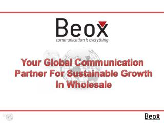 Your Global Communication  Partner For Sustainable Growth In Wholesale