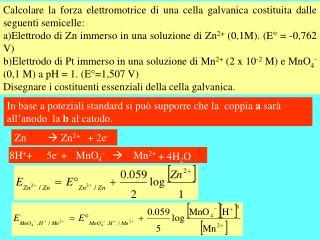 Calcolare la forza elettromotrice di una cella galvanica costituita dalle seguenti semicelle:
