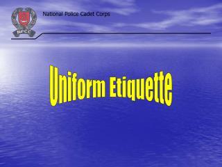 Uniform Etiquette