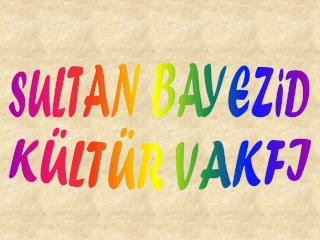SULTAN BAYEZiD
