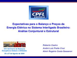 Roberto Castro André Luiz Preite Cruz Almir Rogério Costa Sassaron