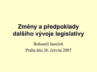 Zm ě ny a p ř edpoklady dalšího vývoje legislativy