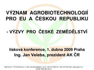 VÝZNAM  AGROBIOTECHNOLOGIÍ  PRO  EU  A  ČESKOU  REPUBLIKU