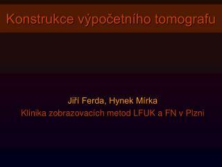 Jiří Ferda, Hynek Mírka Klinika zobrazovacích metod LFUK a FN v Plzni