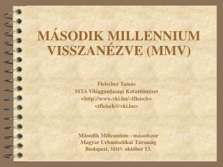 MÁSODIK MILLENNIUM VISSZANÉZVE (MMV)