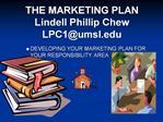 THE MARKETING PLAN Lindell Phillip Chew LPC1umsl
