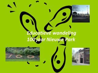 Educatieve wandeling 100 jaar Nieuwe Park