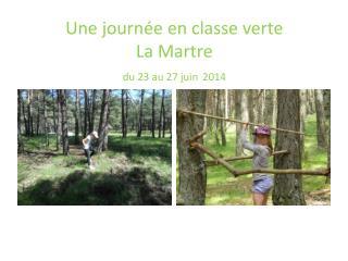 Une journée en classe verte La Martre du 23 au 27 juin 2014