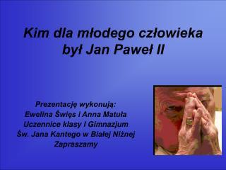 Kim dla młodego człowieka był Jan Paweł II