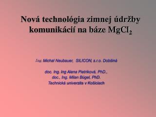 Nová technológia zimnej údržby komunikácií na báze MgCl 2