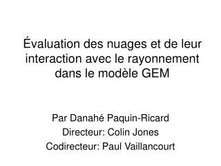 Évaluation des nuages et de leur interaction avec le rayonnement dans le modèle GEM