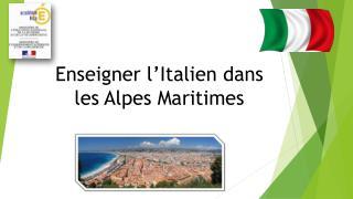 Enseigner l'Italien dans les Alpes Maritimes