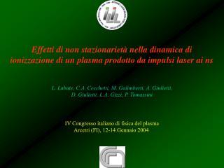 L. Labate, C.A. Cecchetti, M. Galimberti, A. Giulietti,  D. Giulietti, L.A. Gizzi, P. Tomassini