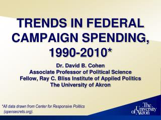 TRENDS IN FEDERAL CAMPAIGN SPENDING, 1990-2010*