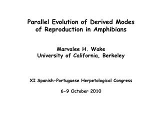 Parallel Evolution of Derived Modes  of Reproduction in Amphibians Marvalee H. Wake