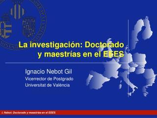 La investigaci n: Doctorado y maestr as en el EEES