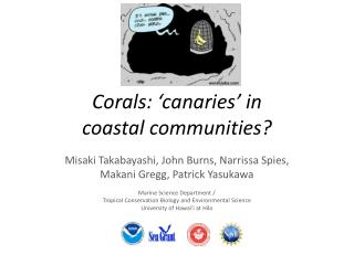 Corals: 'canaries' in  coastal communities?
