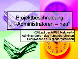 "Projektbeschreibung ""IT-Administratoren – neu"""