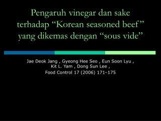 """Pengaruh vinegar dan sake terhadap """"Korean seasoned beef"""" yang dikemas dengan """"sous vide"""""""